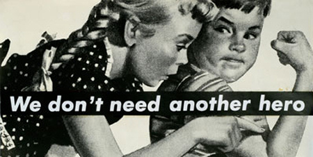 Barbara Kruger - Untitled - We Don't Need Another Hero - 1987